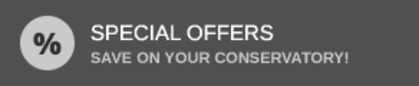 Special Offers - Save on your conservatory